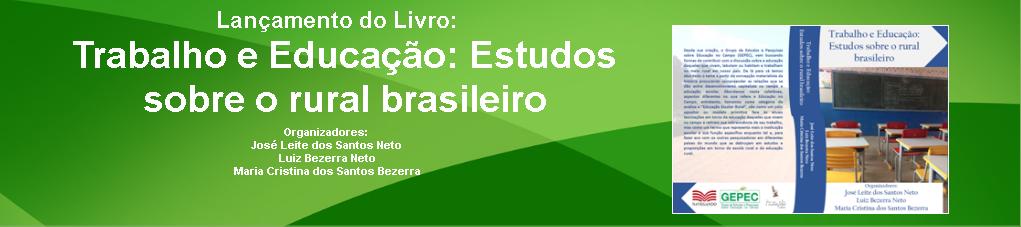 Lançamento do Livro: Trabalho e Educação: Estudos sobre o rural brasileiro